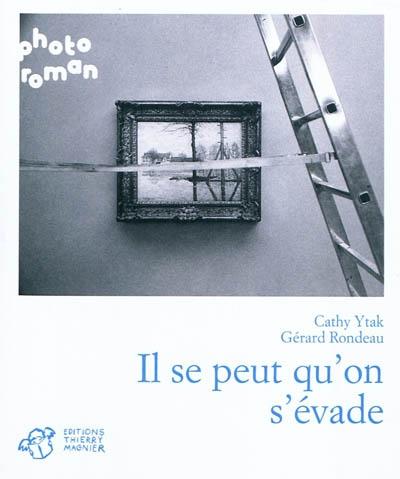 Il se peut qu'on s'évade | Ytak, Cathy (1962-....). Auteur