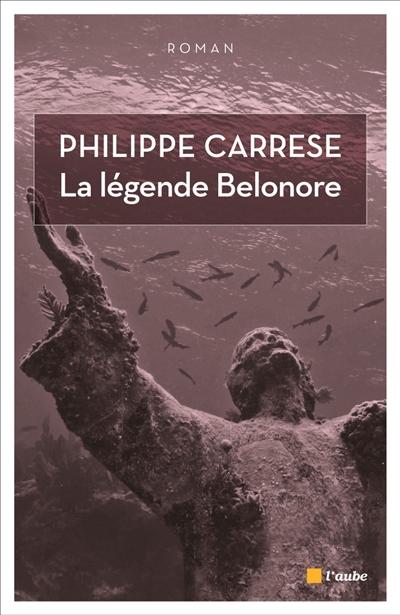 légende Belonore (La) | Carrese, Philippe (1956-....). Auteur