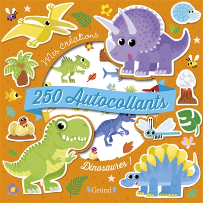 Dinosaures ! : 250 autocollants