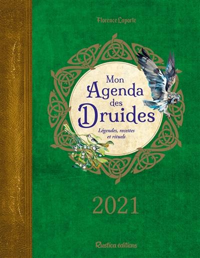 Mon agenda des druides 2021 : légendes, recettes et rituels