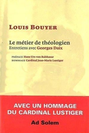 Le métier de théologien : entretiens avec Georges Daix