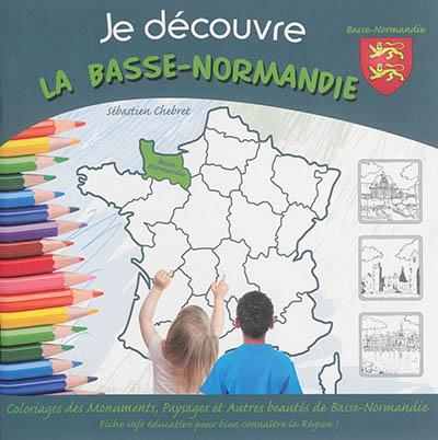 Je découvre la Basse-Normandie : coloriage des monuments, paysages et autres beautés de Basse-Normandie