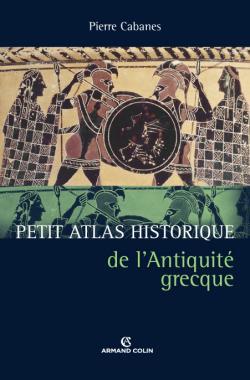 Petit atlas historique de l'Antiquité grecque / Pierre Cabanes | Cabanes, Pierre (1930-....). Auteur