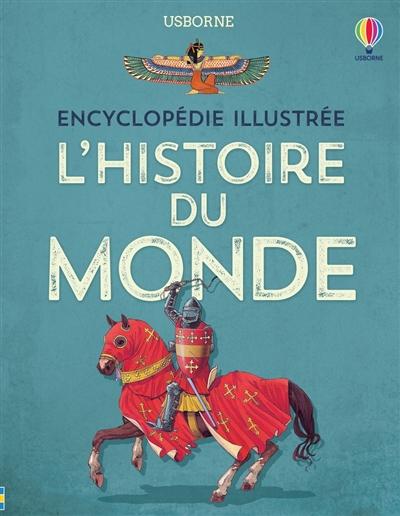 L'histoire du monde : encyclopédie illustrée