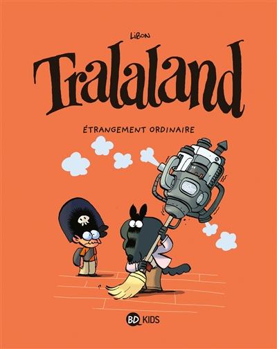 Tralaland. Vol. 4. Etrangement ordinaire