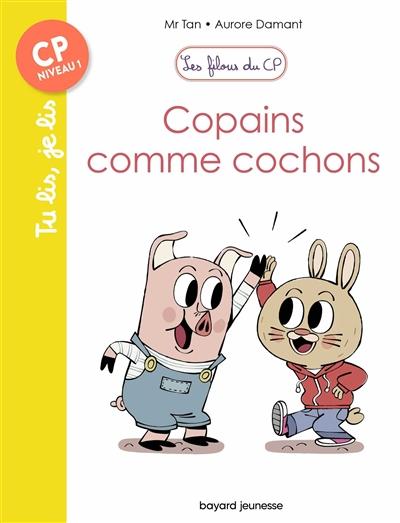 Les filous du CP. Copains comme cochons