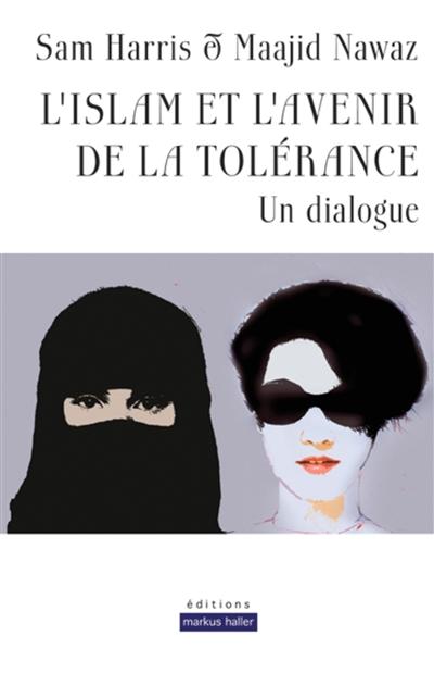 L'islam et l'avenir de la tolérance : un dialogue