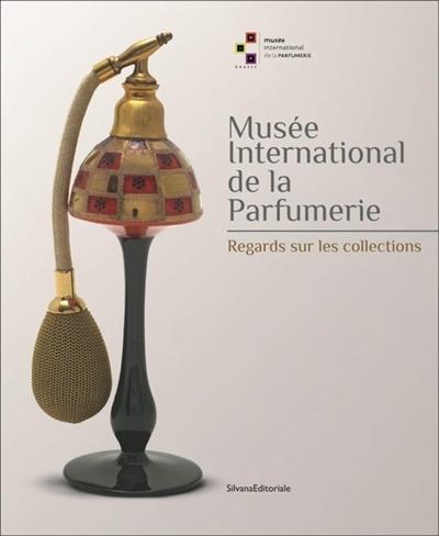 Musée international de la parfumerie : regards sur les collections |