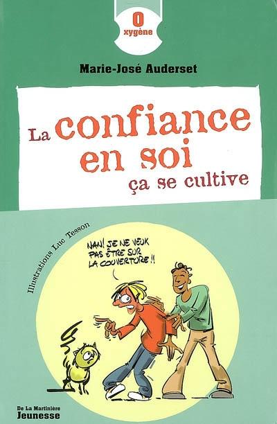 La confiance en soi, ça se cultive / Marie-José Auderset | Auderset, Marie-José (1957-....). Auteur