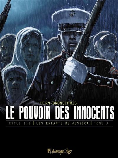 Le pouvoir des innocents, cycle III. Les enfants de Jessica. Vol. 3. Sur la route