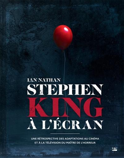 Stephen King à l'écran : une rétrospective des adaptations au cinéma et à la télévision du maître de l'horreur