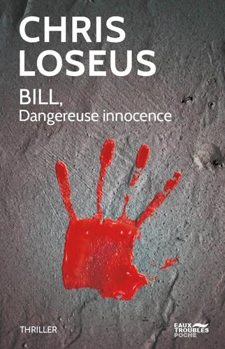 Bill, dangereuse innocence : thriller