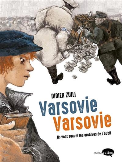 Varsovie Varsovie : Ils vont sauver les archives de l'oubli | Zuili, Didier. Auteur