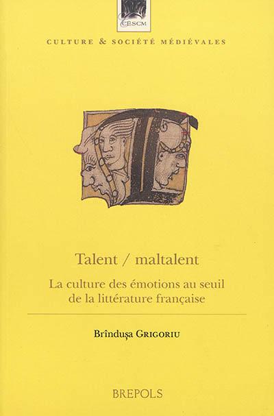 Talent-maltalent : la culture des émotions au seuil de la littérature française