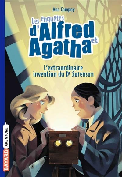 Les enquêtes d'Alfred et Agatha. Vol. 3. L'extraordinaire invention du Dr Sorenson
