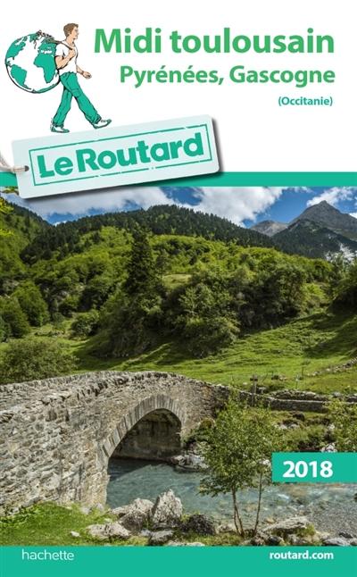 Midi toulousain, Pyrénées, Gascogne : Occitanie : 2018 | Gloaguen, Philippe (1951-....). Auteur
