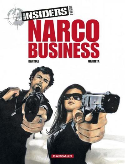 Insiders : saison 2. Vol. 1. Narco business