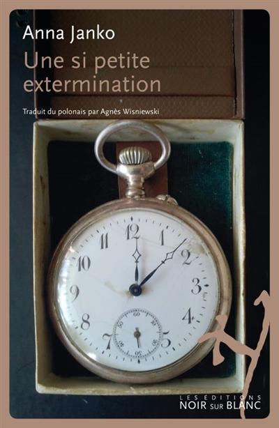 Une si petite extermination | Janko, Anna (1957-....). Auteur