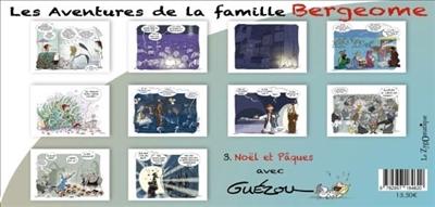 Les aventures de la famille Bergeome. Vol. 3. Noël et Pâques