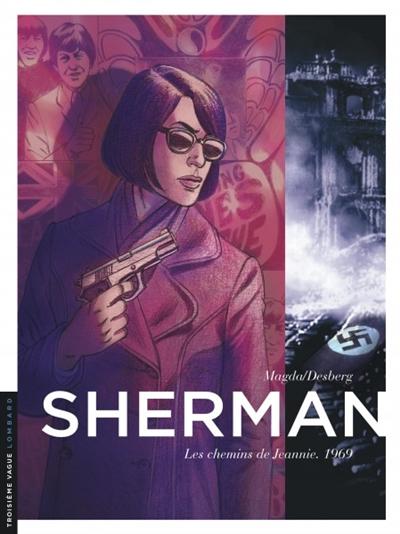 Sherman. Vol. 8. Les chemins de Jeannie : 1969