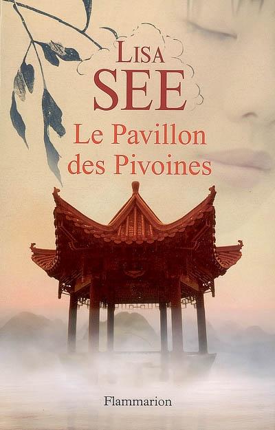Le pavillon des pivoines / Lisa See | See, Lisa. Auteur