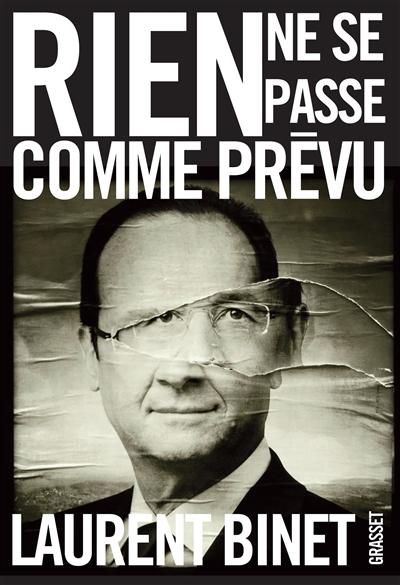 Rien ne se passe comme prévu / Laurent Binet | Binet, Laurent (1972-....). Auteur