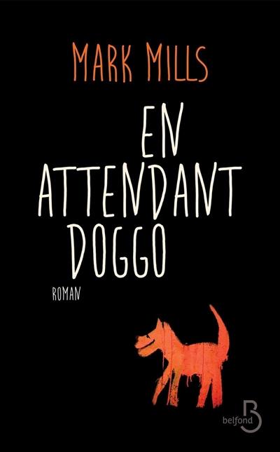 En attendant Doggo / Mark Mills | Mills, Mark (1963-....). Auteur