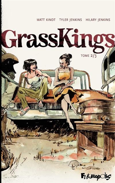Grass Kings. Tome 2 / un récit de Matt Kindt | Kindt, Matt (1973-....). Auteur