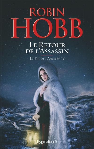 Le retour de l'assassin : le fou et l'assassin tome 04 / Robin Hobb | Hobb, Robin (1952-....). Auteur