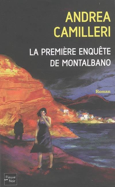 La première enquête de Montalbano / Andrea Camilleri ; Traduit de l'italien par Serge Quadruppani   Camilleri, Andrea, auteur