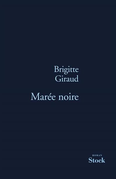 Marée noire | Giraud, Brigitte (1960-....)