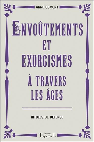 Envoûtements et exorcismes à travers les âges : rituels de défense