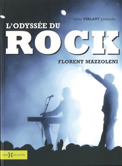 odyssée du rock (L') | Mazzoleni, Florent (1974-....). Auteur