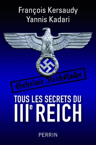 Tous les secrets du IIIe Reich   Kersaudy, François (1948-....). Auteur