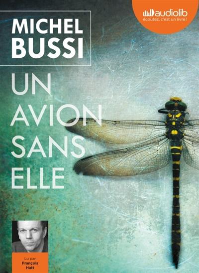 avion sans elle (Un) | Bussi, Michel (1965-....). Auteur