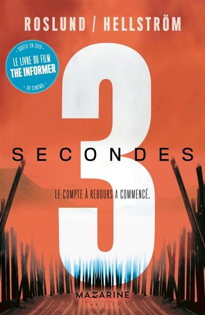 Trilogie 3 secondes, 3 minutes, 3 heures : le compte à rebours a commencé. 1, Trois secondes / Roslund & Hellström   Anders Roslund