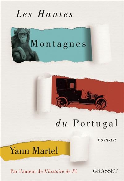 Les hautes montagnes du Portugal | Yann Martel (1963-....). Auteur
