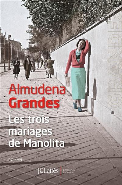 trois mariages de Manolita (Les) : roman   Grandes, Almudena (1960-....). Auteur