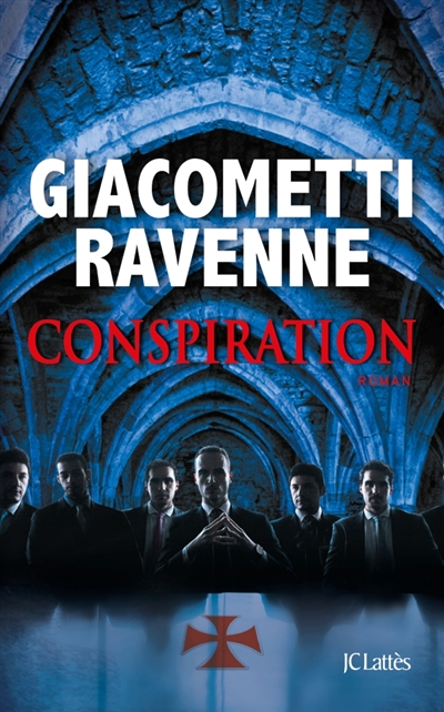 Conspiration : roman / Eric Giacometti, Jacques Ravenne | Giacometti, Eric. Auteur
