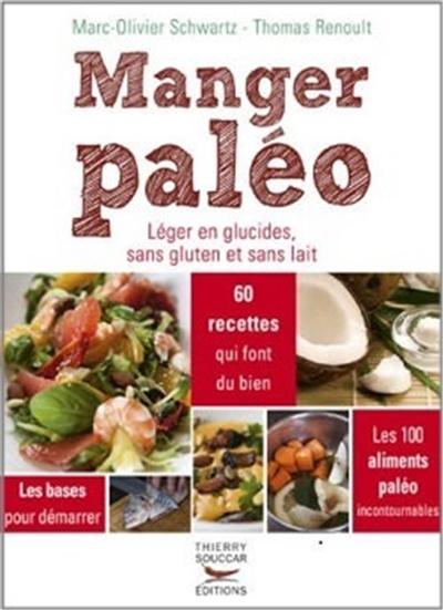 Manger paléo : léger en glucides, sans gluten et sans lait