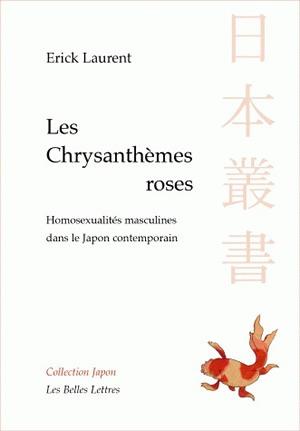 Les chrysanthèmes roses : homosexualités masculines dans le Japon contemporain