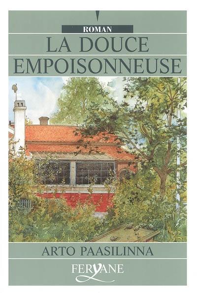 La douce empoisonneuse / Arto Paasilinna | Arto Paasilinna
