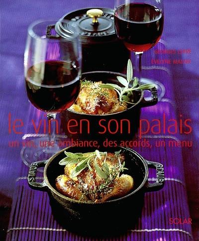 Le vin en son palais : un vin, une ambiance, des accords, un menu / Georges Lepré | Georges Lepré