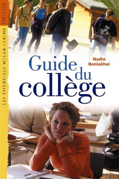Guide du collège / Nadia Benlakhel   Benlakhel, Nadia. Auteur
