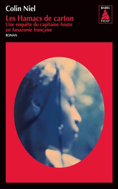 Les hamacs de carton : roman | Colin Niel (1976-....). Auteur