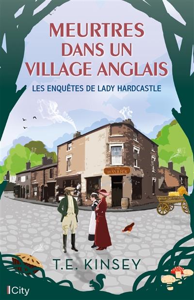 Les enquêtes de lady Hardcastle. Meurtres dans un village anglais