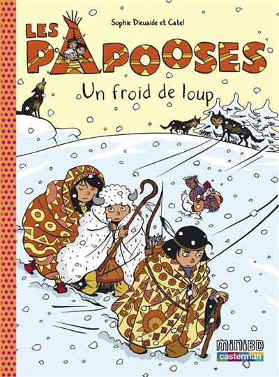 Les Papooses. Vol. 7. Un froid de loup