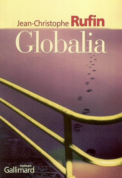 Globalia | Rufin, Jean-Christophe (1952-....). Auteur