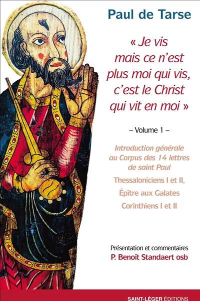 Je vis mais ce n'est plus moi qui vis, c'est le Christ qui vit en moi. Vol. 1