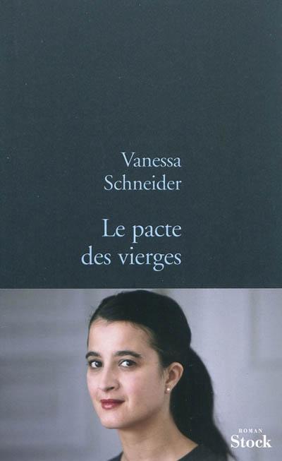 pacte des vierges (Le) : roman | Schneider, Vanessa (1969-....). Auteur